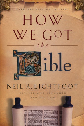 How We Got the Bible by Neil Lightfoot