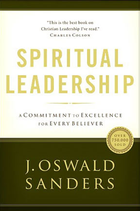 Spiritual Leadership by J. Oswald Sanders