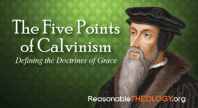 The Five Points of Calvinism – Defining the Doctrines of Grace
