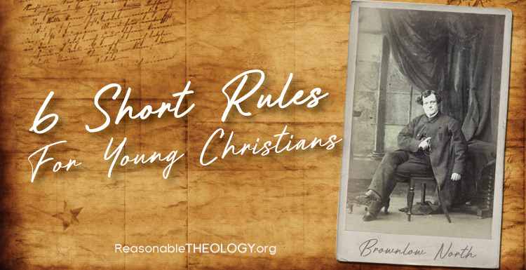 Six Short Rules for Young Christians