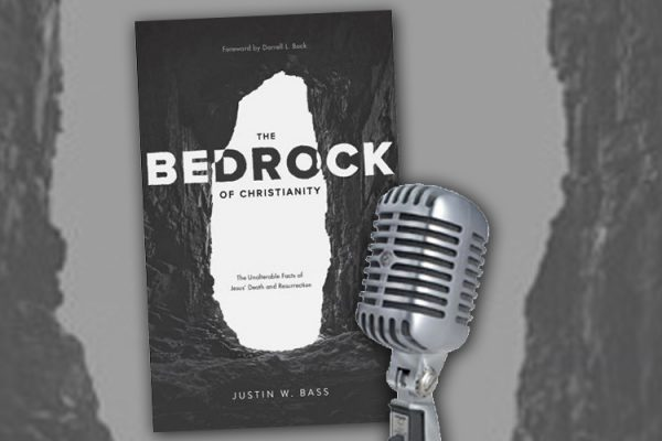 The Bedrock of Christianity Podcast Episode