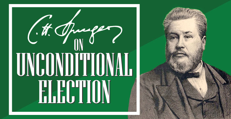 CH Spurgeon on Unconditional Election
