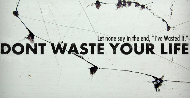 Don't Waste Your Life - Sermon & Book | ReasonableTheology org