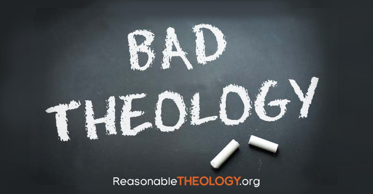 Good Ways to Develop Bad Theology