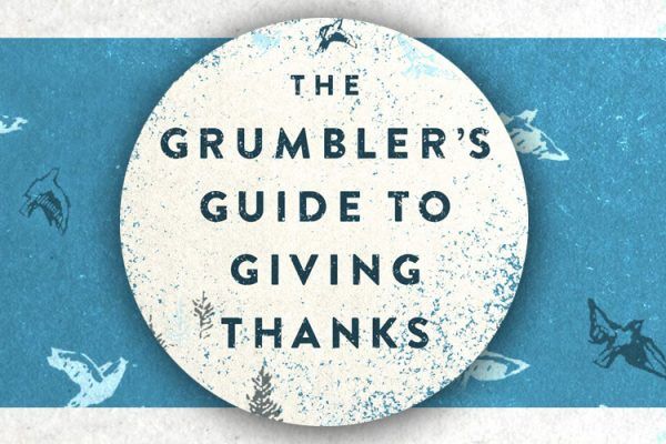 The Grumblers Guide to Giving Thanks