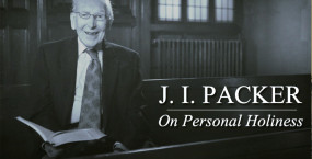 J.I. Packer on Personal Holiness