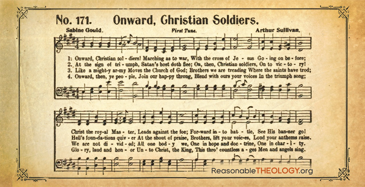 Hymn Story: Onward, Christian Soldiers | ReasonableTheology org