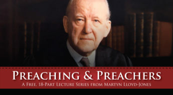 Preaching and Preachers: A Lecture Series from Martyn Lloyd-Jones