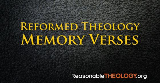 Reformed Theology Memory Verses
