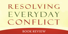 Resolving Everyday Conflict (Book Review)