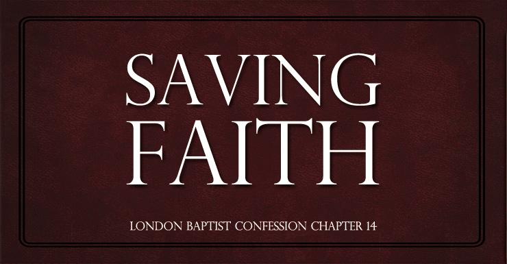 London Baptist Confession on Saving Faith