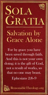 Sola Gratia | ReasonableTheology.org