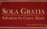 Sola Gratia: Salvation by Grace Alone