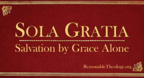 Sola Gratia: Salvation by Grace Alone