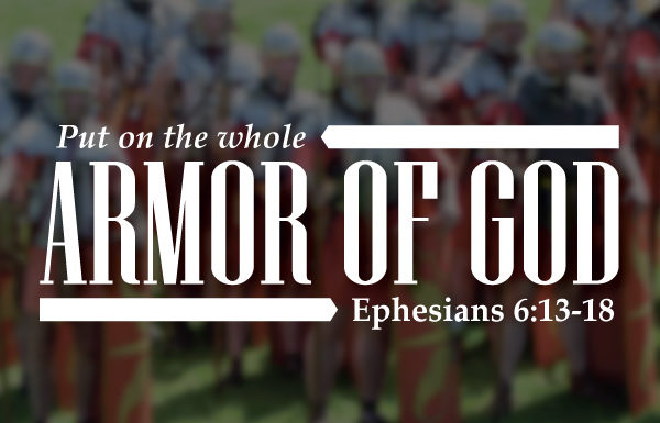 Image result for THE IMPORTANCE OF USING THE WHOLE ARMOUR OF GOD""