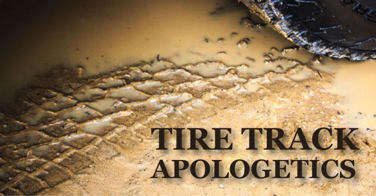 Tire Track Apologetics
