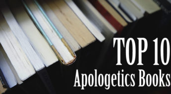 Top 10 Apologetics Books