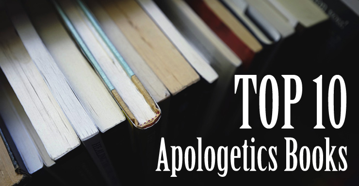 Top 10 Apologetics Books