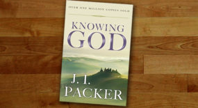 Why you shold read Knowing God by JI Packer