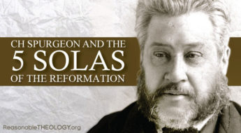 CH Spurgeon and the Five Solas of the Reformation