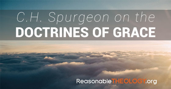CH Spurgeon on the Doctrines of Grace
