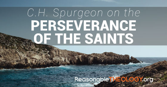 CH Spurgeon on the Perseverance of the Saints
