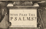 Why Pray the Psalms?